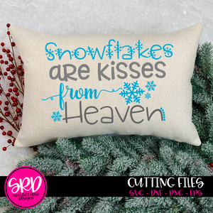 Snowflakes are Kisses from Heaven SVG