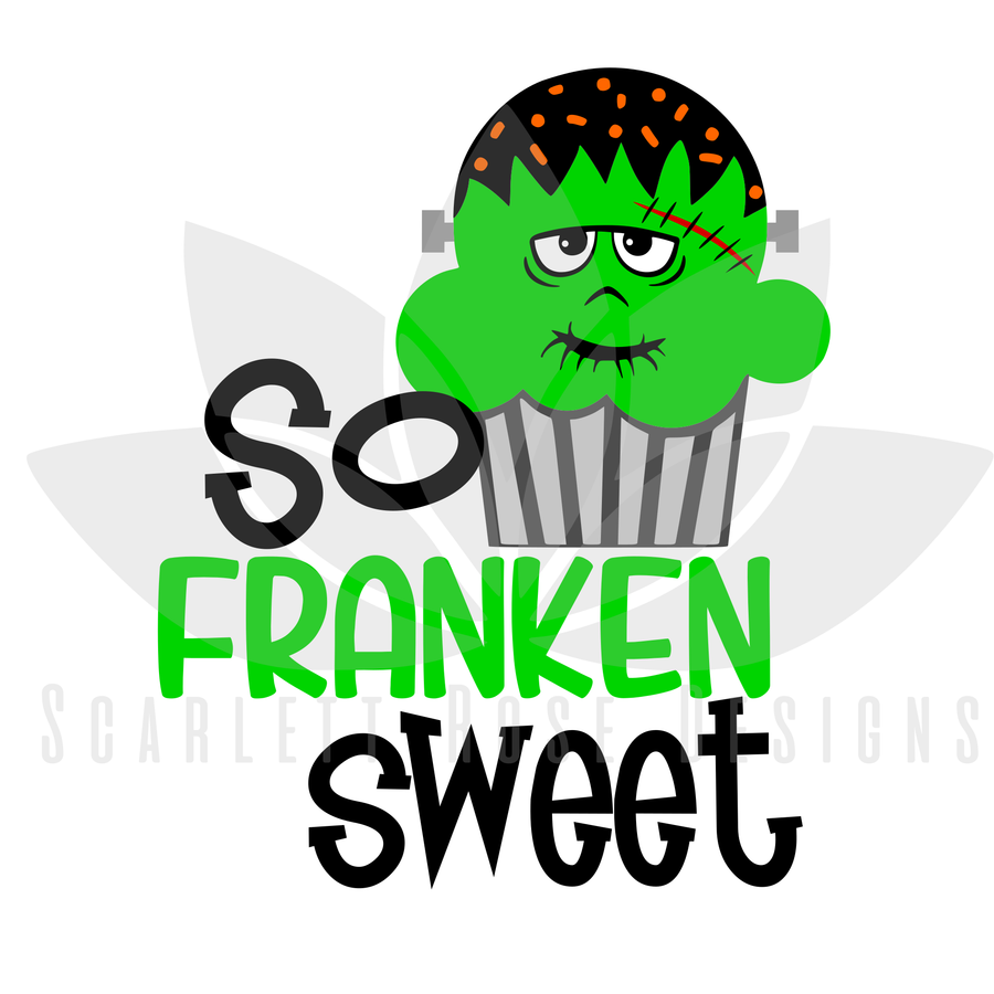 Halloween SVG, So Franken Sweet SVG cut file