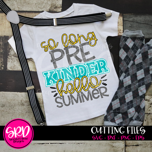 So Long Pre Kinder Hello Summer SVG