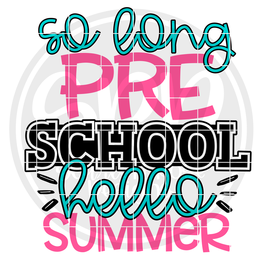So Long Preschool Hello Summer SVG