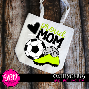 Soccer Gear - Proud Mom SVG