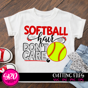 Softball Hair Don't Care - Softball SVG