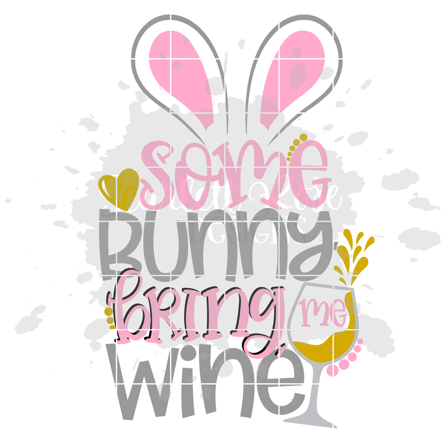 Some Bunny Bring Me Wine SVG