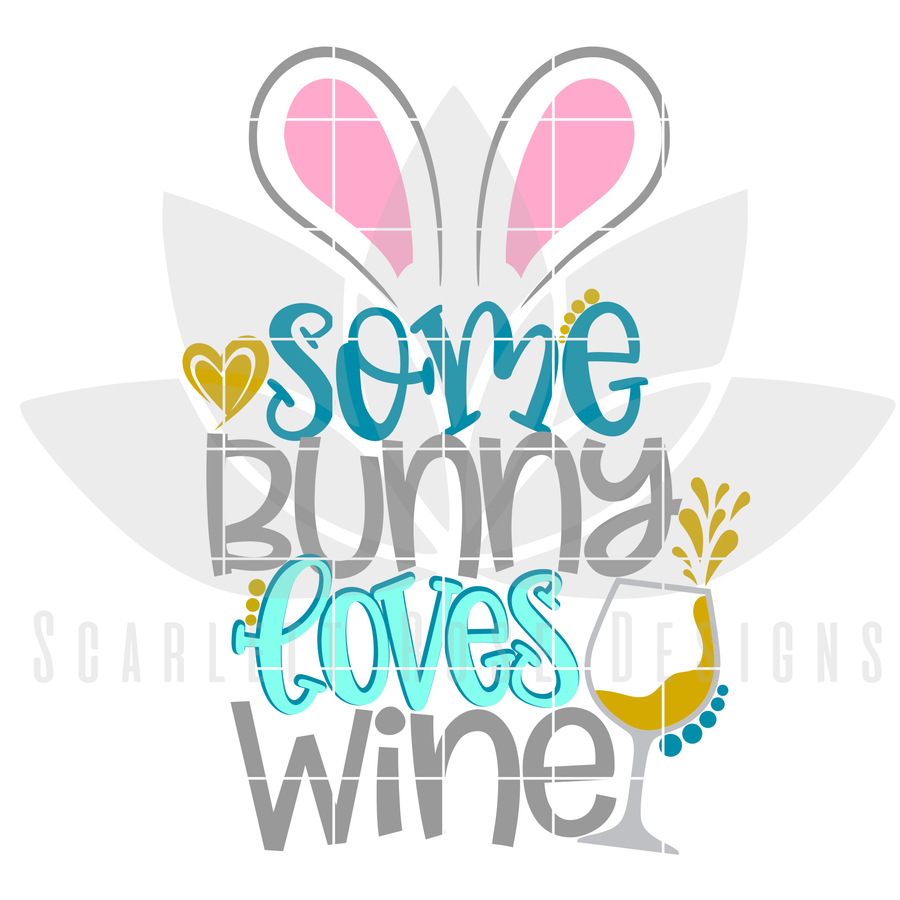 Easter SVG, Some Bunny Loves Wine cut file