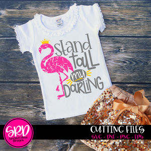 Stand Tall my Darling, Flamingo SVG -Distressed