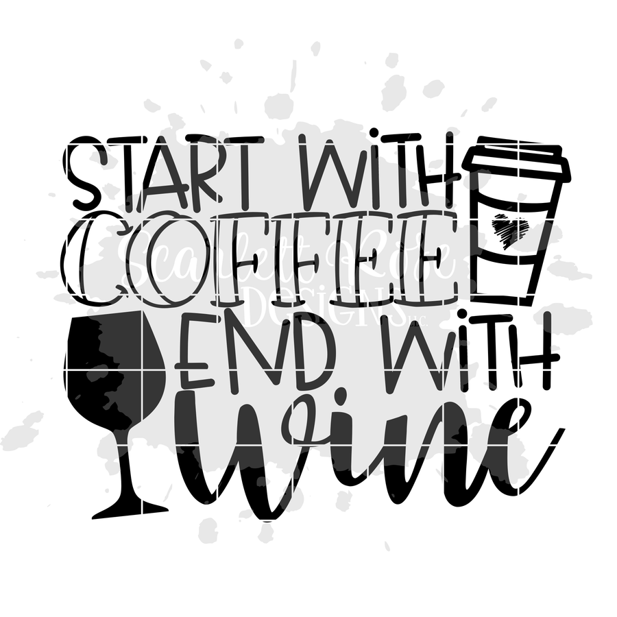 Start with Coffee End with Wine SVG cut file