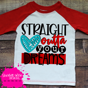 Straight Outta Your Dreams SVG