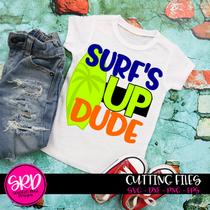 Surf's Up Dude SVG