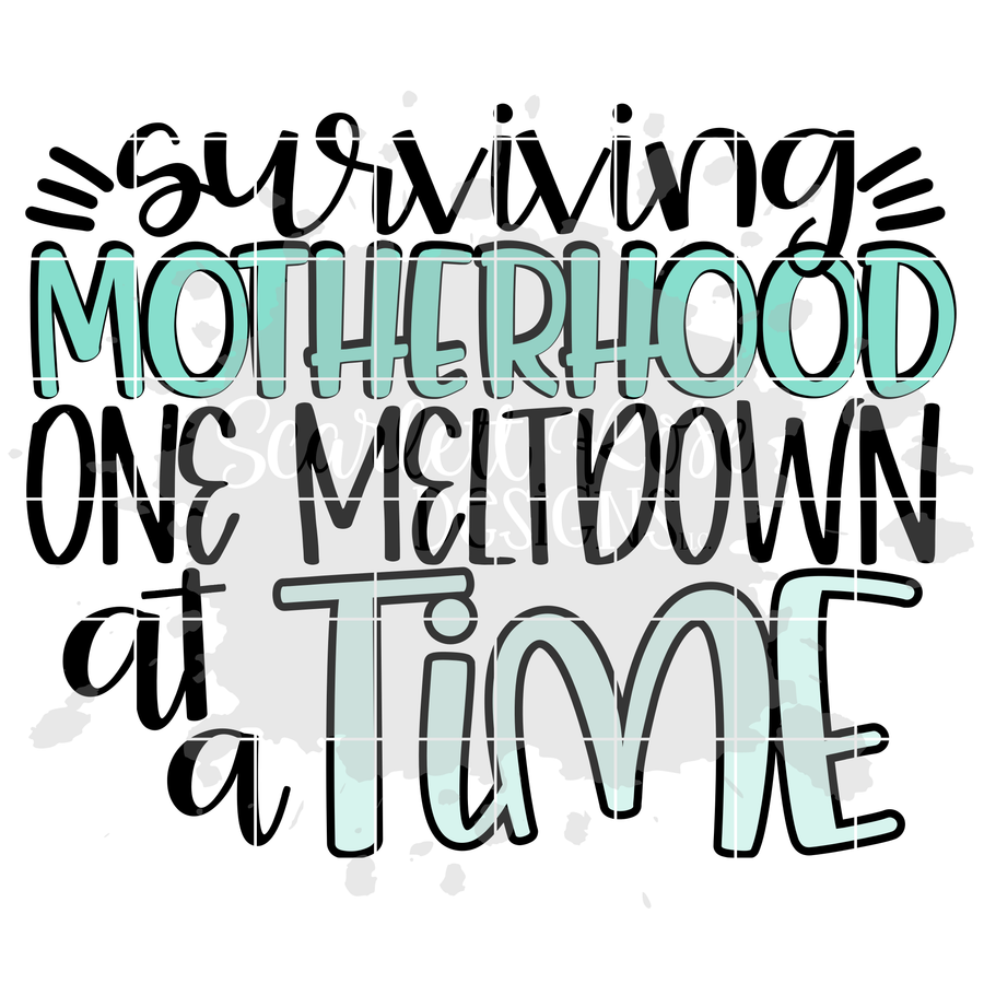 Surviving Motherhood One Meltdown at a Time SVG