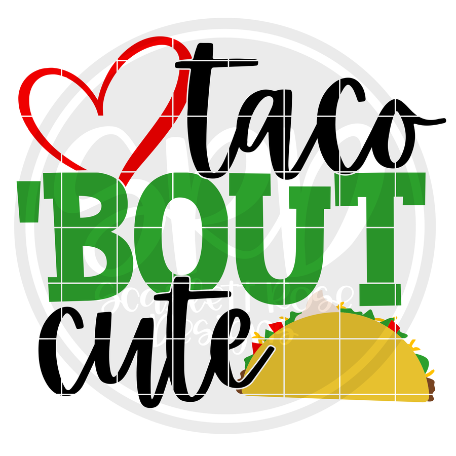 Taco 'bout Cute SVG