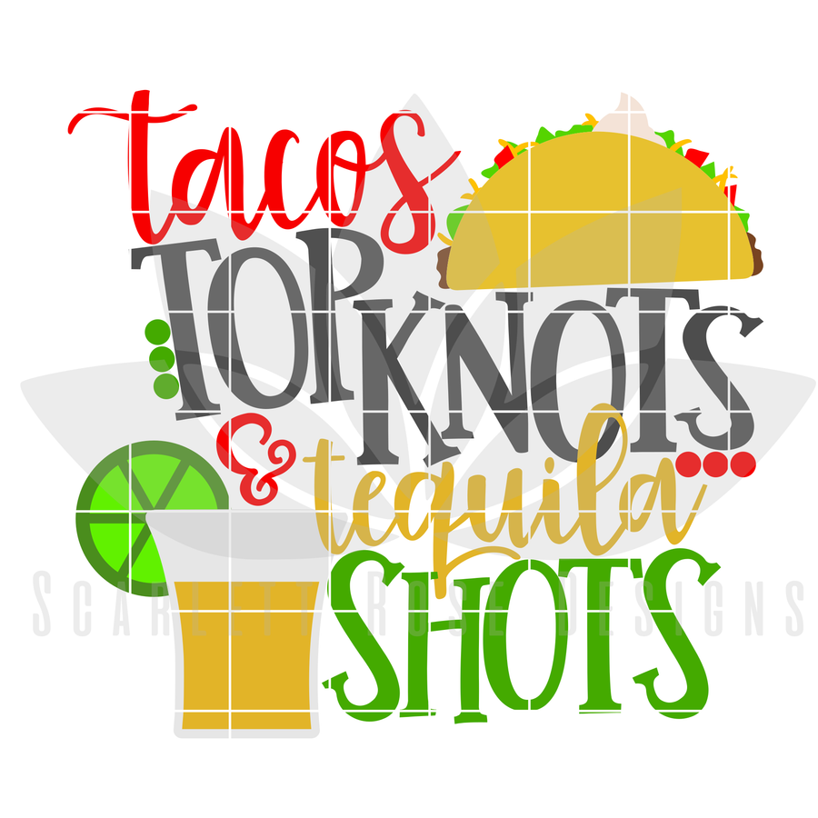 Tacos, Top Knots and Double Shots SVG