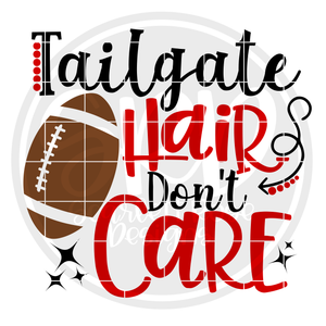 Football SVG, Tailgate Hair, Don't Care cut file