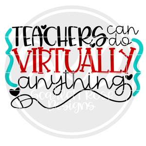 Teachers Can Do Virtually Anything SVG