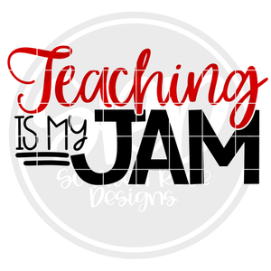 Teaching is my Jam SVG