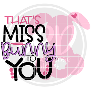 That's Miss Bunny to You SVG