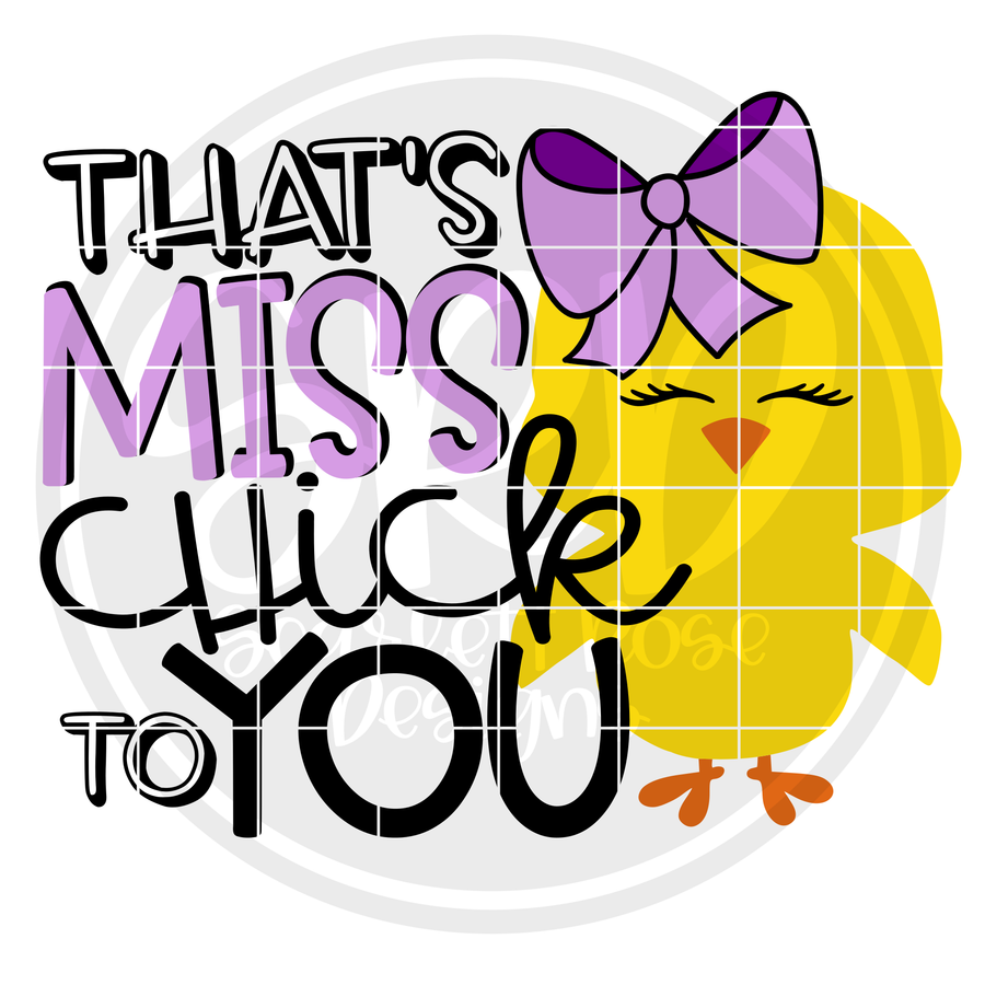 That's Miss Chick to You SVG