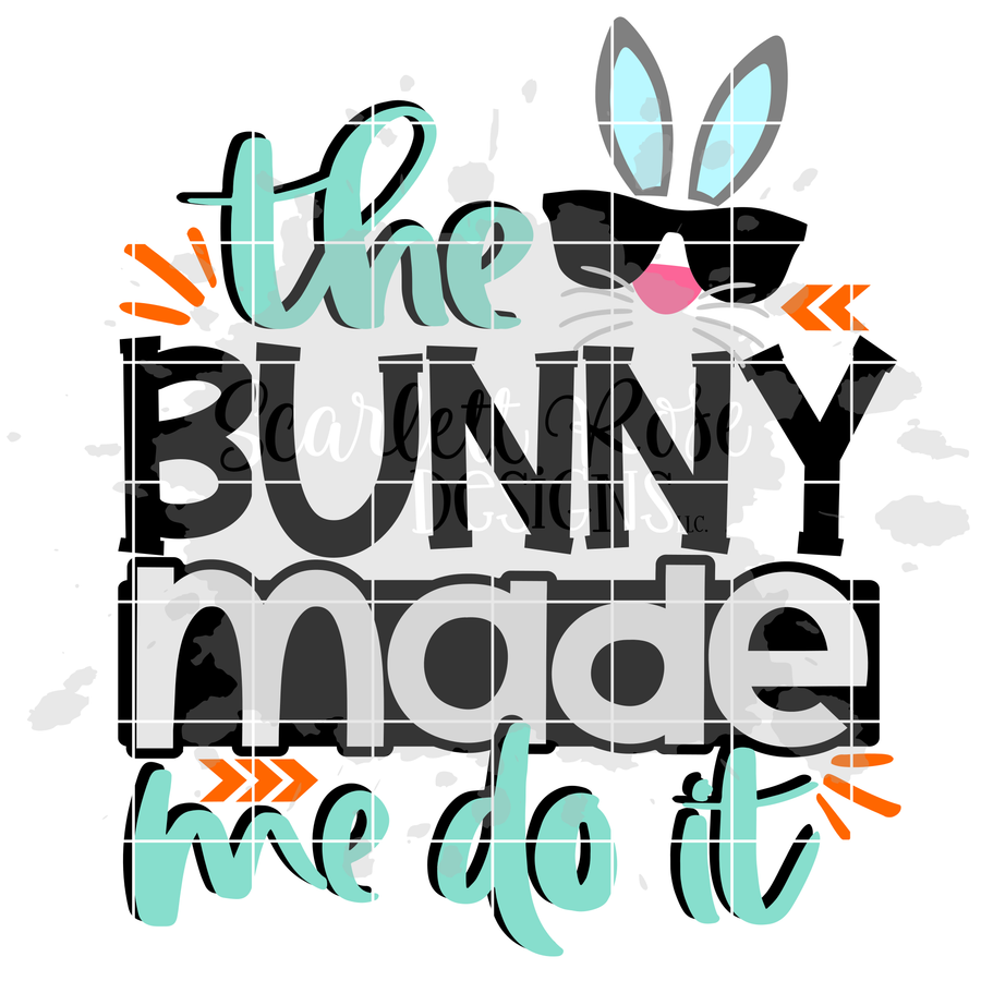 The Bunny Made Me Do It - Boy SVG