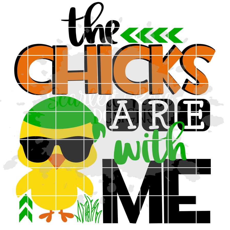 The Chicks are with Me SVG