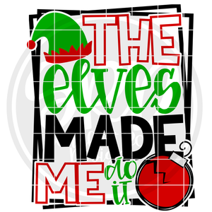 The Elves Made Me Do It SVG - Ornament