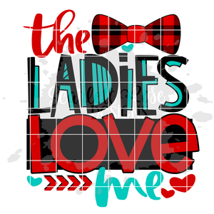 The Ladies Love Me SVG