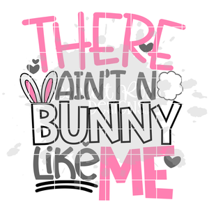 There Ain't No Bunny Like Me SVG