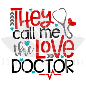 Valentine's Day SVG, DXF, They Call Me The Love Doctor cut file
