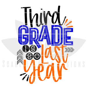 Third Grade is so Last Year - Boy SVG