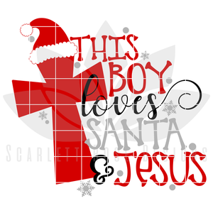 Christmas SVG, DXF, This Boy Loves Santa and Jesus cut file