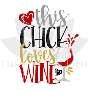 This Chick Loves Wine SVG, Wine Glass cut file