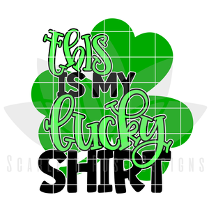 St. Patrick's Day SVG, DXF, This is my Lucky Shirt SVG cut file