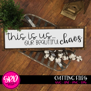 This is us Our Beautiful Chaos SVG