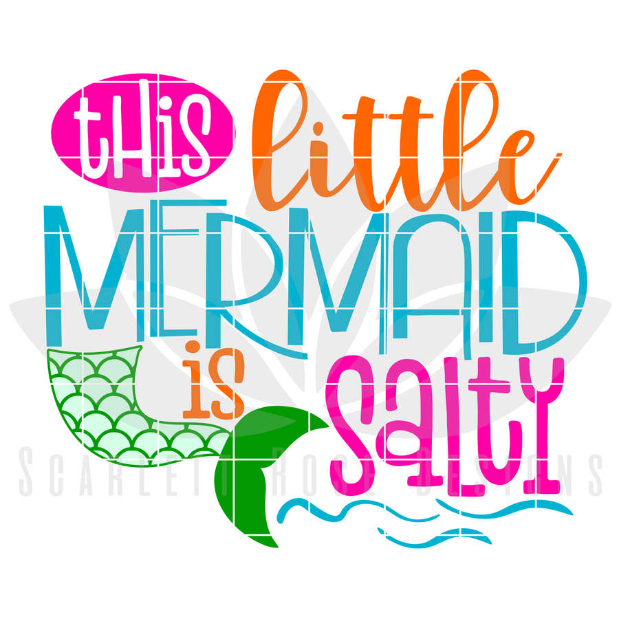 This Little Mermaid is Salty SVG