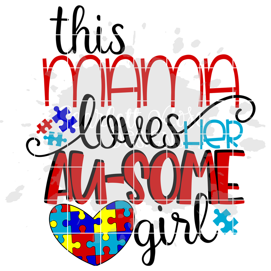 This Mama Loves her Au-some Girl SVG