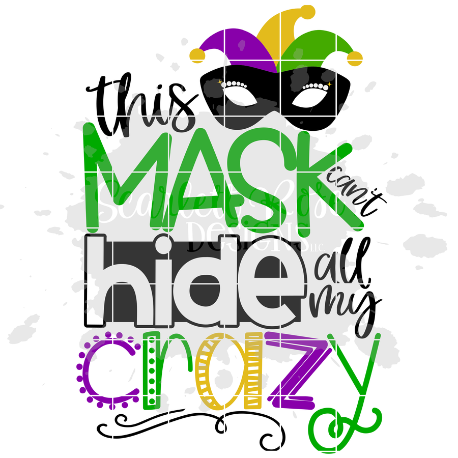 This Mask Can't Hide All My Crazy SVG