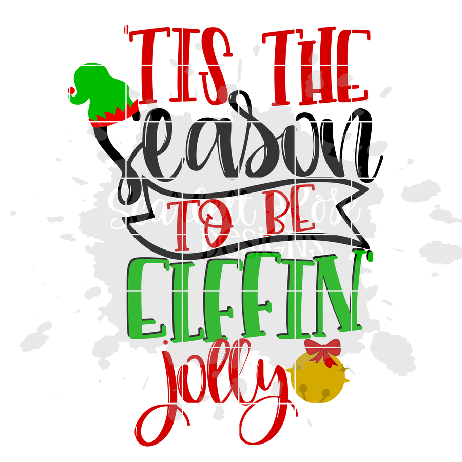 'Tis the Season to be Elffin Jolly SVG