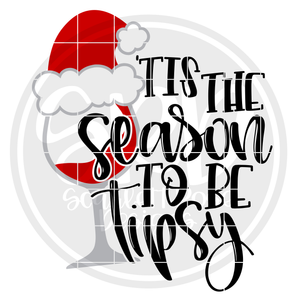 'Tis the Season to be Tipsy SVG