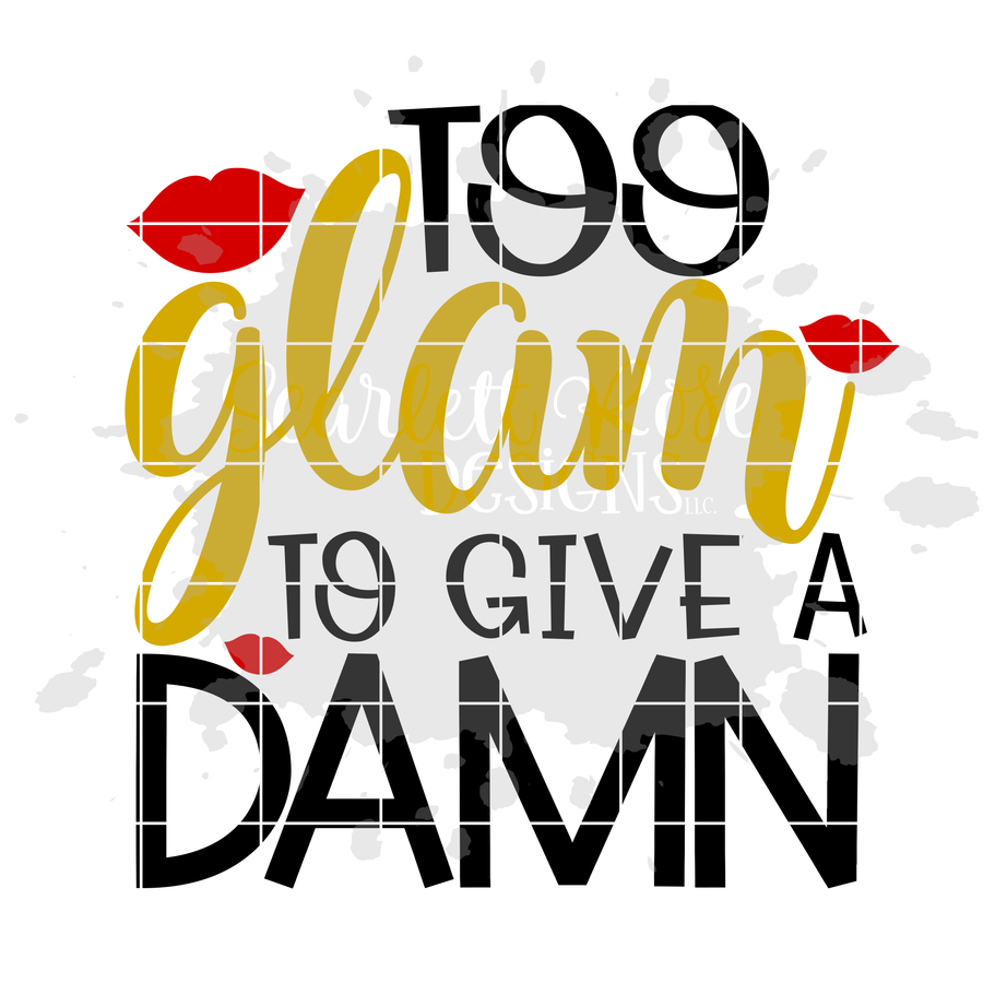 Too Glam To Give a Damn SVG
