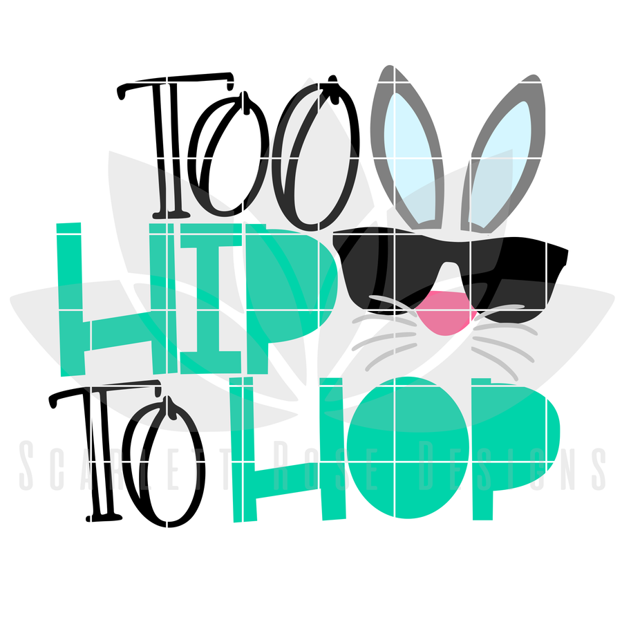 Easter SVG, Too Hip To Hop cut file