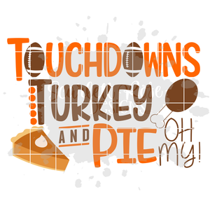 Touchdowns, Turkey and Pie, Oh My SVG