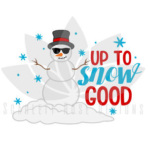 Christmas SVG cut file, Up to Snow Good - Snowman SVG, EPS, PNG