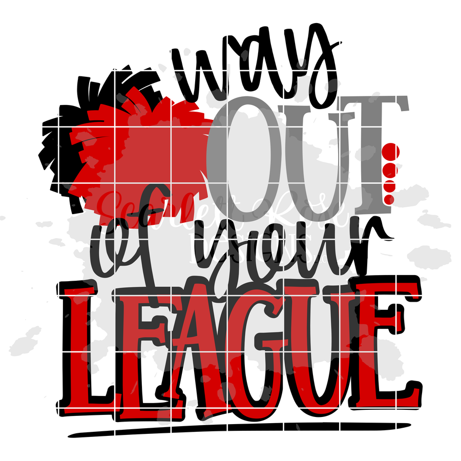Way Out of your League - Cheer SVG