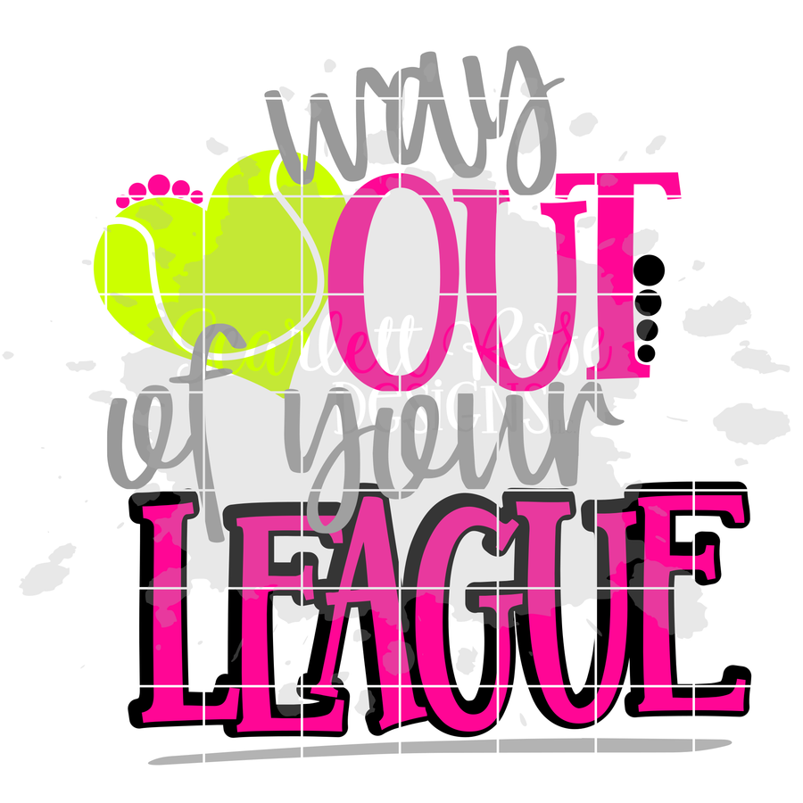 Way Out of your League - Tennis SVG