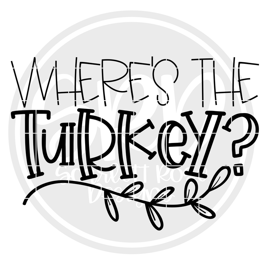 Where's the Turkey - Black SVG