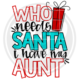 Who Needs Santa I Have My Aunt SVG - Color