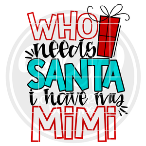 Who Needs Santa I Have My Mimi SVG - Color