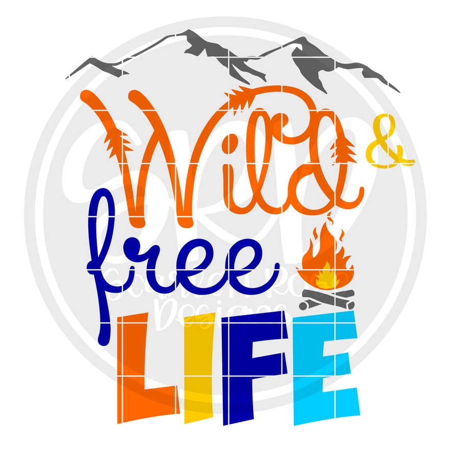 Wild and Free Life SVG