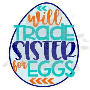 Will Trade Sister for Eggs SVG
