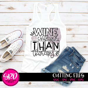 Wine is Cheaper than Therapy SVG