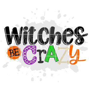 Witches Be Crazy SVG