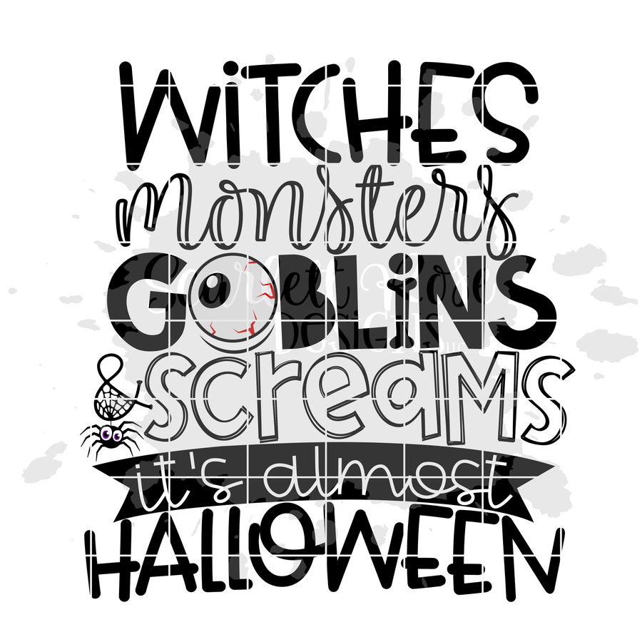 Witches Monsters Goblins & Screams It's Almost Halloween SVG